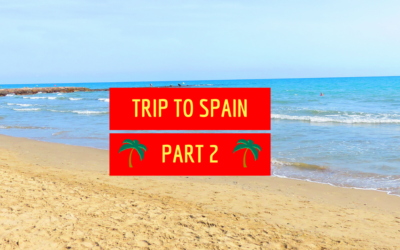 Trip To Spain – Part 2