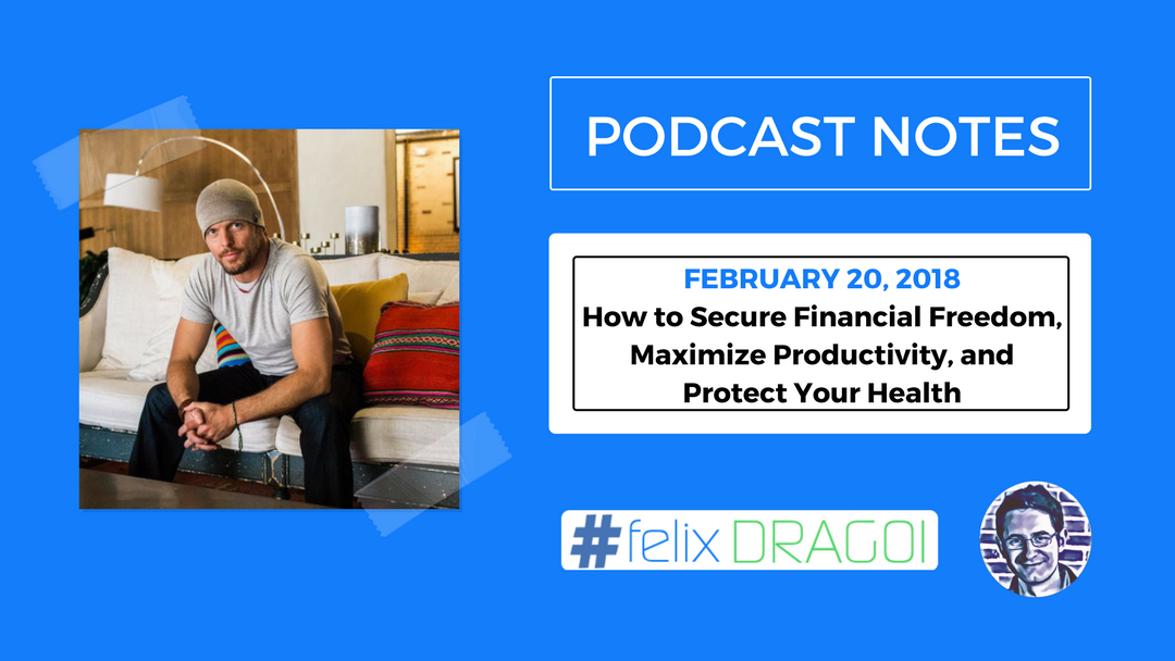 How to Secure Financial Freedom, Maximize Productivity, and Protect Your Health