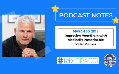 Kevin Rose Podcast Notes – Adam Gazzaley M.D. / Ph.D – Improving your brain with medically prescribable video games