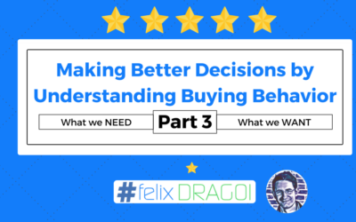 Making Better Decisions by Understanding Buying Behavior – Part 3