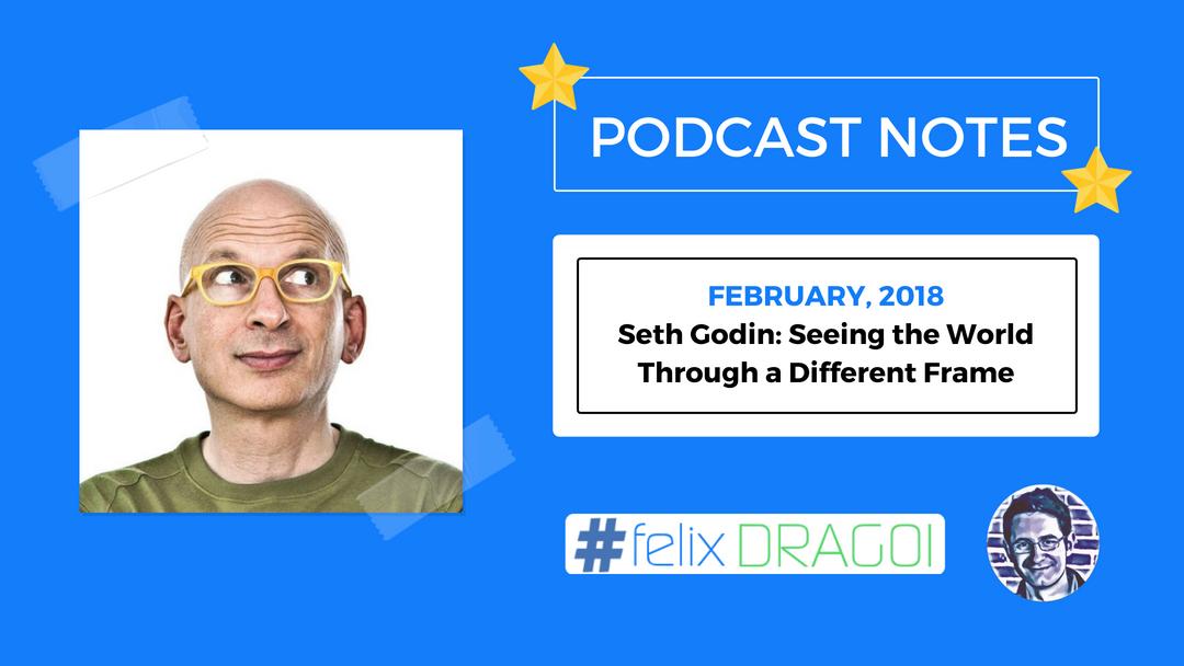 Cal Fusman Podcast Notes – Seth Godin