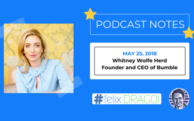 Tim Ferriss Podcast Notes – Whitney Wolfe Herd — Founder and CEO of Bumble