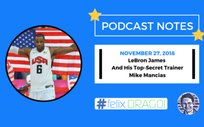 Tim Ferriss Podcast Notes – LeBron James and His Top-Secret Trainer, Mike Mancias